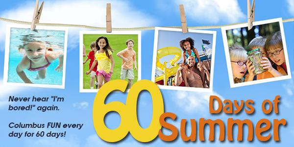 60 Days of Summer Columbus OH Fun Activities To Do