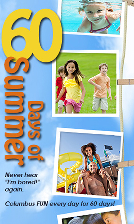 60 Days of Summer fun in Columbus & Central Ohio
