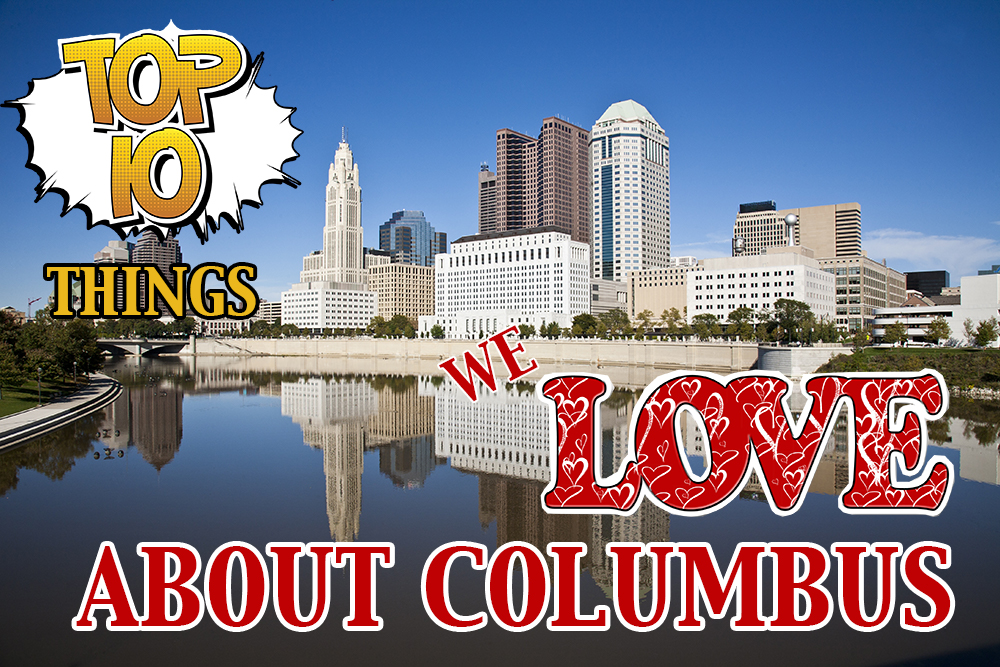 Top 10 Things we Love about Columbus Ohio